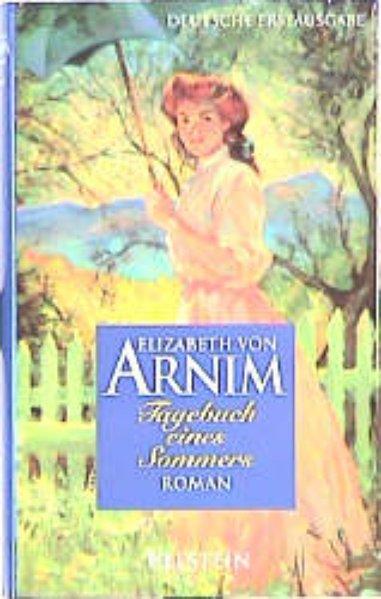 Tagebuch eines Sommers - von Arnim, Elizabeth