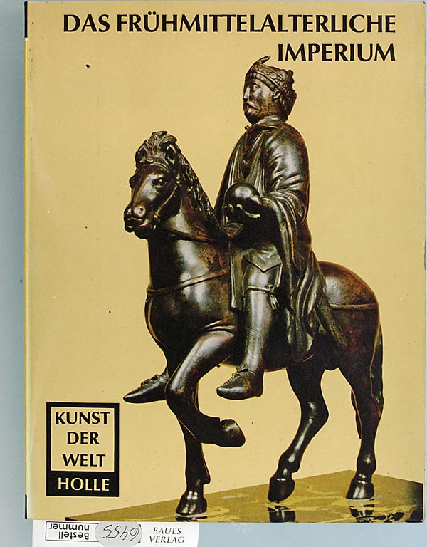 Das Frühmittelalterliche Imperium. Teil: P18 unveränderter Nachdruck von 1968