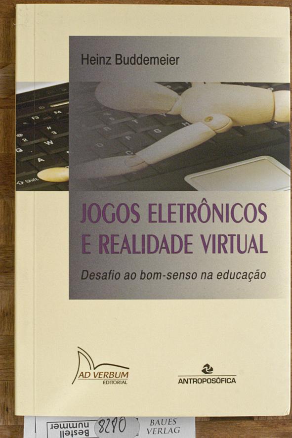 Jogos Eletronicos E Realidade Virtual (Em Portuguese do Brasil) Desafio ao bom-senso na educacao - Heinz, Buddemeier.