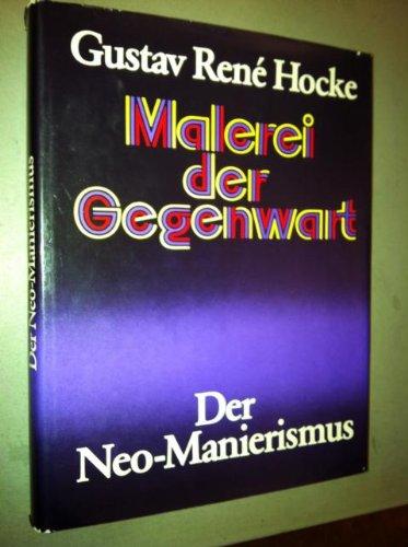 Malerei der Gegenwart : der Neo-Manierismus; vom Surrealismus z. Meditation. - Hocke, Gustav René