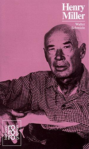 Henry Miller in Selbstzeugnissen und Bilddokumenten. Walter Schmiele. Dargestellt. [Den dokumentar. u. bibliograph. Anh. bearb. Paul Raabe] / rowohlts monographien ; 61 59.-61.. Tsd. - Schmiele, Walter (Verfasser)