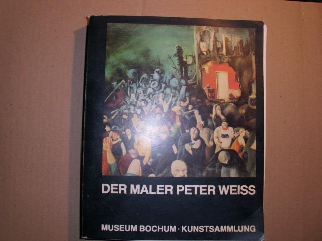 DER MALER PETER WEISS - Bilder* Zeichnungen* Collagen* Filme. [Katalog der Ausstellung vom 8.März 1980 - 27. April 1980 im MUSEUM BOCHUM* KUNSTSAMMLUNG].  EA., - Spielmann, Peter (Redaktion und Gestaltung) und Autorenkollektiv