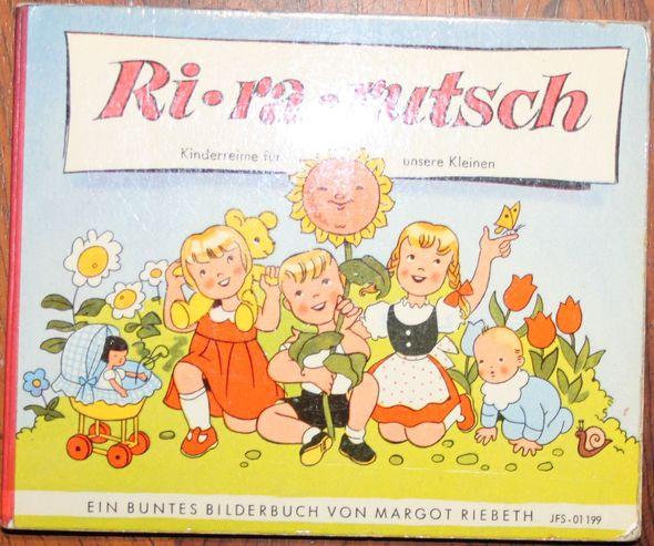 Ri-ra-rutsch Kinderreime für unsere Kleinen. Ein buntes Bilderbuch von Margot Riebeth JFS-01199