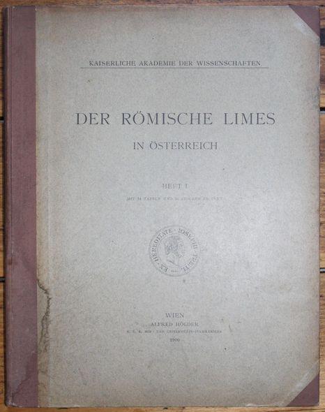 Kaiserliche Akademie der Wissenschaften  Der Römische Limes in Österreich  Heft 1 mit 14 Tafeln und 35 Figuren im Text
