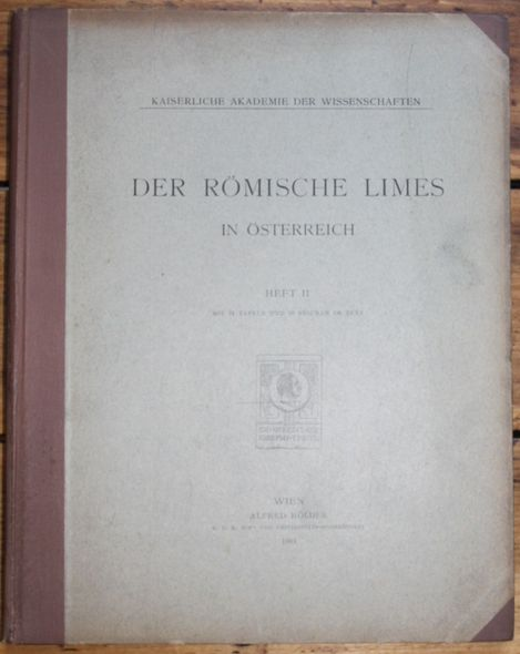 Kaiserliche Akademie der Wissenschaften  Der Römische Limes in Österreich  Heft 2 mit 24 Tafeln und 50 Figuren im Text