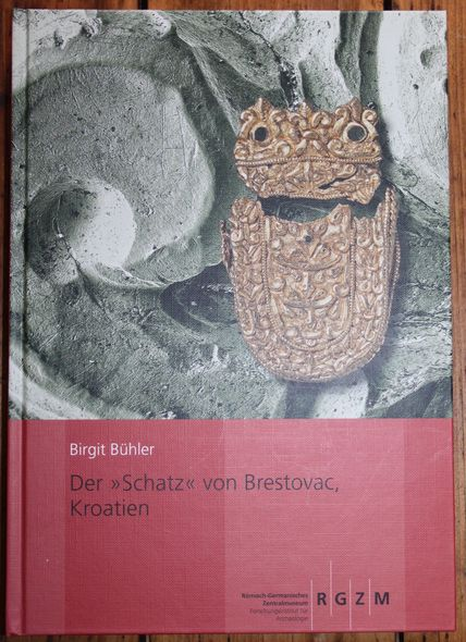 """Der """"Schatz"""" von Brestovac, Kroatien Monographien des RGZM , Band 85"""