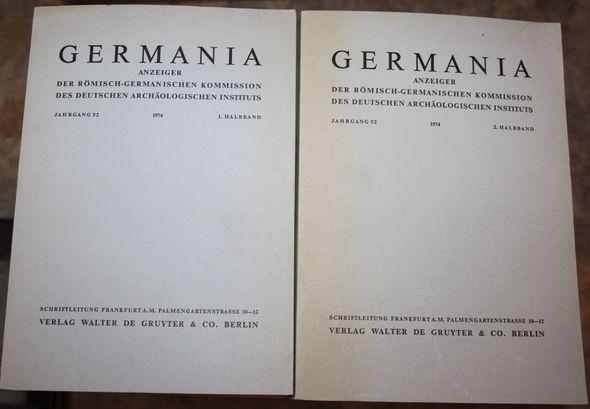 Germania. Anzeiger der römisch-germanischen Kommission des deutschen archäologischen Instituts. Jahrgang 52,  1974 1. und 2 .Halbband.