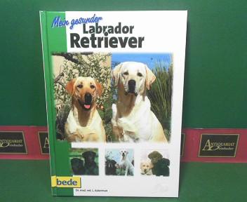 Mein gesunder Labrador Retriever. 2.Auflage,