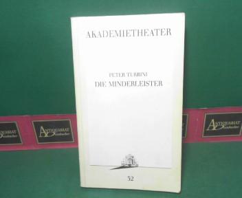 Die Minderleister. (= Akademietheater Wien, Programmbuch Nr.32). 1. Aufl.