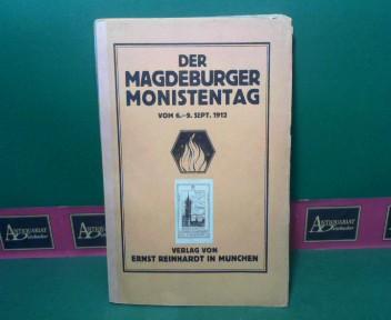 Der Magdeburger Monistentag - 6.Hauptversammlung des Deutschen Monistenbundes vom 6.-9. September 1912. 1.Auflage,