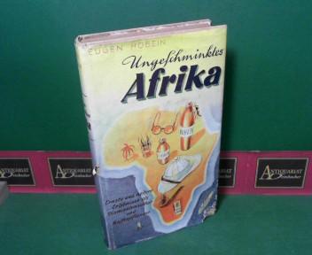 Hobein, Eugen: Ungeschminktes Afrika - Ernste und heitere Erlebnisse als Diamantensucher und Kaffeepflanzer. 2.Auflage,