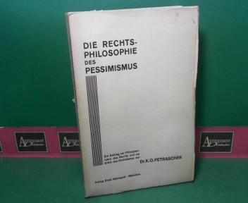 Die Rechtsphilosophie des Pessimismus - Ein Beitrag zur Prinzipienlehre des Rechts und zur Kritik des Sozialismus. 1.Auflage,