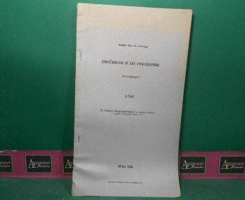 Einführung in die Philosophie - 2.Teil - Skripten über die Vorlesung. 1.Auflage,