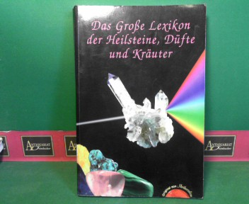 Das Grosse Lexikon der Heilsteine, Düfte und Kräuter. 8.Auflage,