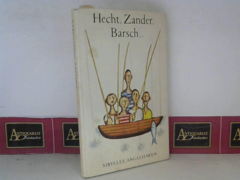 Sibylles Angelhaken - Hecht, Zander, Barsch. 1.Auflage,