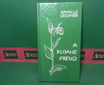 Lechner, Kamillo: A kloane Freud. 1.Auflage,
