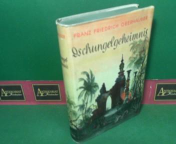 Dschungelgeheimnis - Ein Indien-Roman. (= Der Quell - Eine Sammlung guter Romane aus alter und neuer Zeit, Band 50). 1.Auflage,