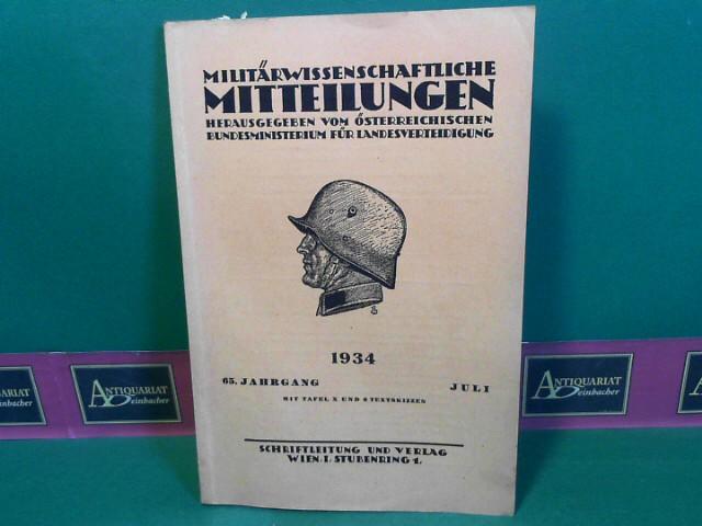 Schubert, Franz: Militärwissenschaftliche Mitteilungen - 65.Jg. 1934, Heft Juli - Herausgegeben vom österreichischen Bundesministerium für Landesverteidigung. 1. Aufl.