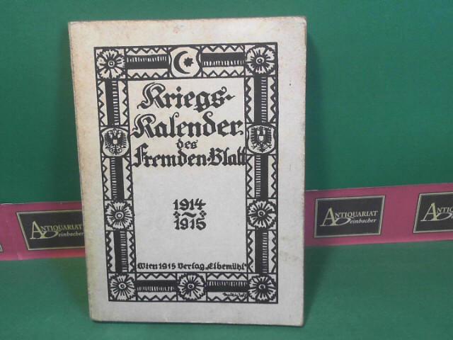 Kriegs-Kalender des Fremden-Blatt 1914-1915. 1.Auflage,