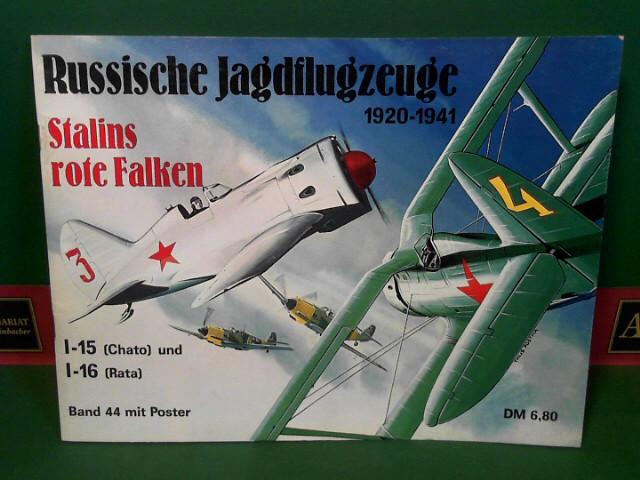 Scheibert, Horst: Stalins rote Falken - Russische Jagdflugzeuge 1920-1941 - I-15 (Chato) und I-16 (Rata). (Waffen-Arsenal, Band 44). 1.Auflage,
