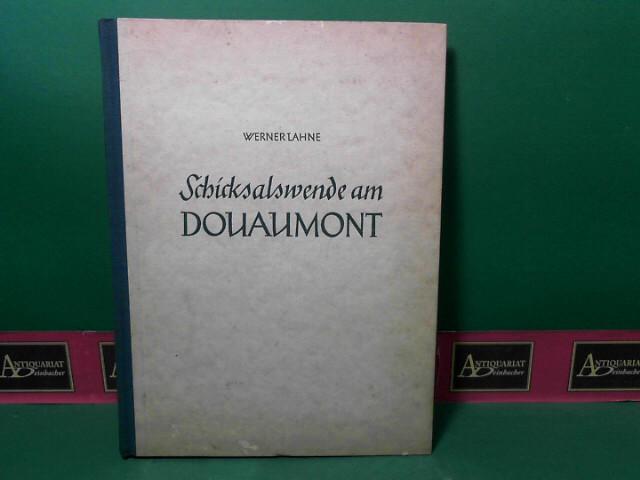 Schicksalswende am Donaumont - Ein Buch von Soldatischem Heldentum 1.Auflage,