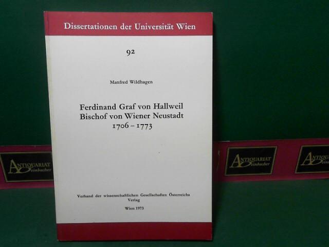 Wildhagen, Manfred: Ferdinand Graf von Hallweil, Bischof von Wiener Neustadt 1706-1773. (= Dissertationen der Universität Wien, Band 92). 1.Auflage,