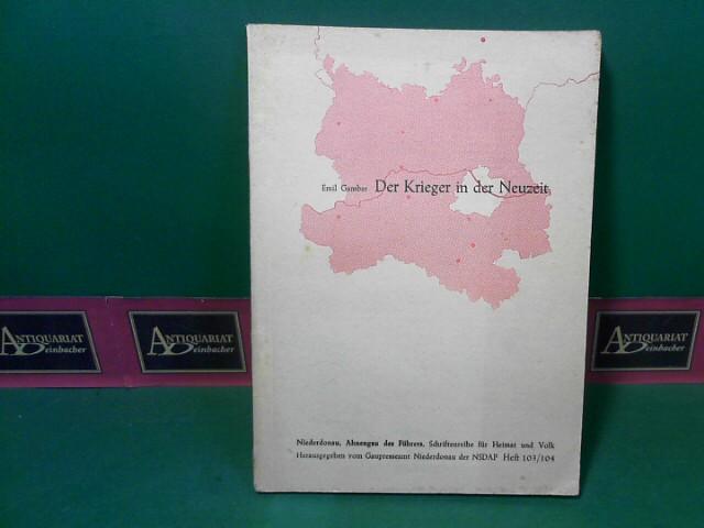 Gamber, Emil: Der Krieger in der Neuzeit. (= Niederdonau, Ahnengau des Führers. Schriftenreihe für Heimat und Volk. Band 103/104). 1. Aufl.