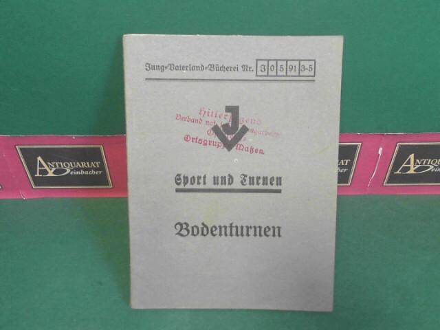 Duval, Quirin: Sport und Turnen - Bodenturnen. (= Jung-Vaterland-Bücherei Nr.J05 91 3-5). 1. Aufl.