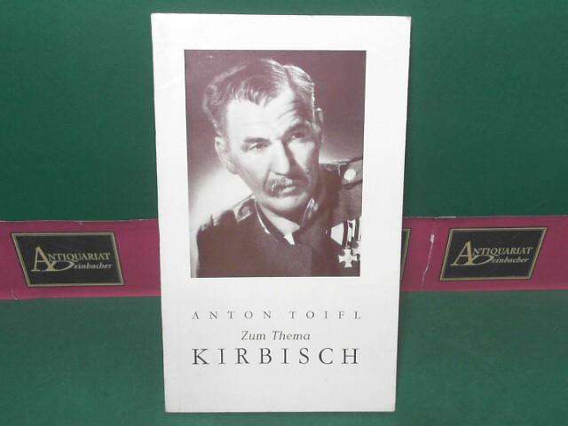Anton Toifl zum Thema Kirbisch. 1.Auflage,
