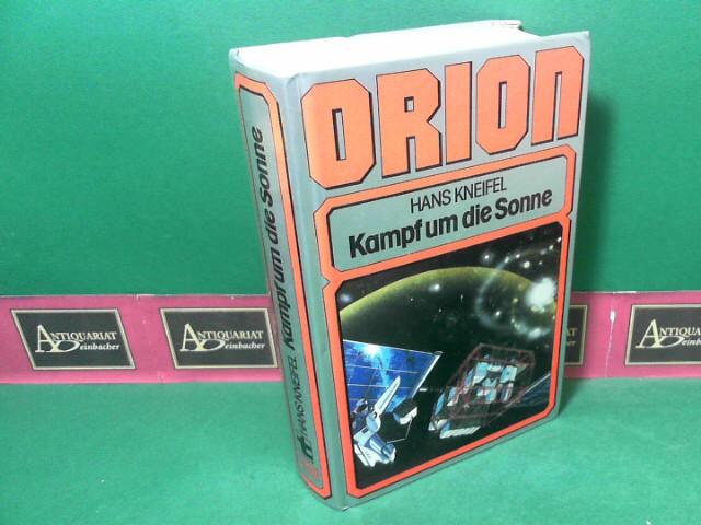 Kneifel, Hans: Orion - Kampf um die Sonne.