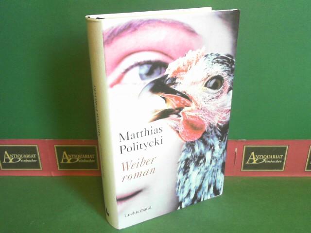 Politycki, Matthias: Weiberroman - Historisch-kritische Gesamtausgabe 6.Auflage,