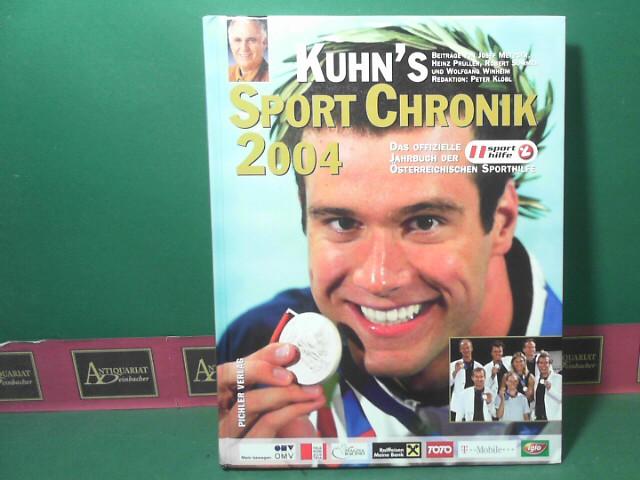 Kuhn, Michael, Heinz Prüller Wolfgang Klöbl u. a.: Kuhn's Sport Chronik 2004 - Das offizielle Jahrbuch der österreichischen Sporthilfe. 1.Auflage,