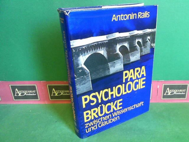 Parapsychologie - Brücke zwischen Wissenschaft und Glauben. 1.Auflage,