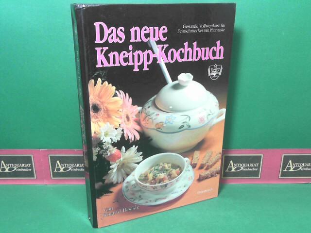 Das neue Kneipp-Kochbuch - Gesunde Vollwertkost für Feinschmecker mit Phantasie. 1.Auflage,