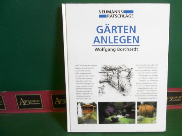 Gärten anlegen - Gestalten mit Pflanzen. (= Neumanns Ratschläge). 1.Auflage,
