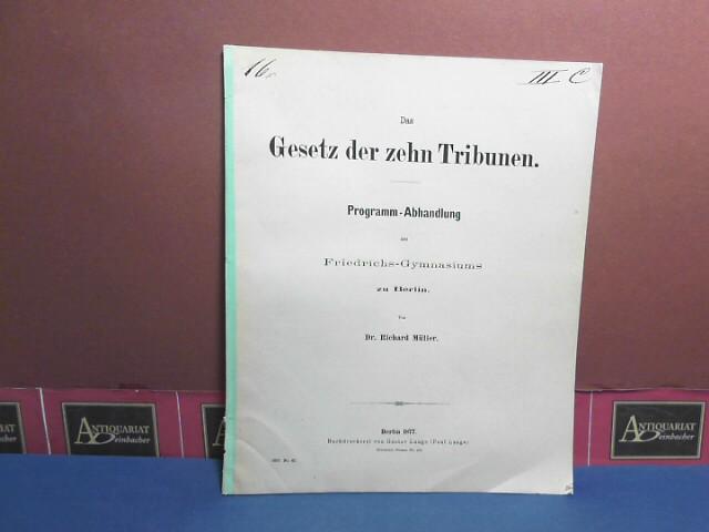 Das Gesetz der zehn Tribunen. (= Beilage zum Programm des Friedrichs-Gymnasiums zu Berlin). 1. Aufl.