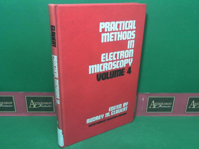 Practical Methods in Electron Microscopy - Volume 4: Design of the Electron Microscope Laboratory. 1.Auflage,