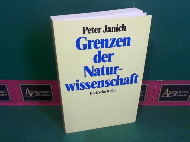 Die Grenzen der Naturwissenschaft - Erkennen als Handeln. (= Beck
