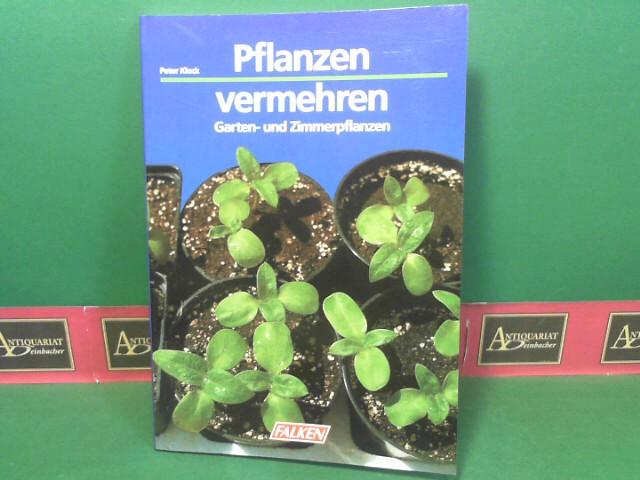 Pflanzen vermehren - Garten- und Zimmerpflanzen.