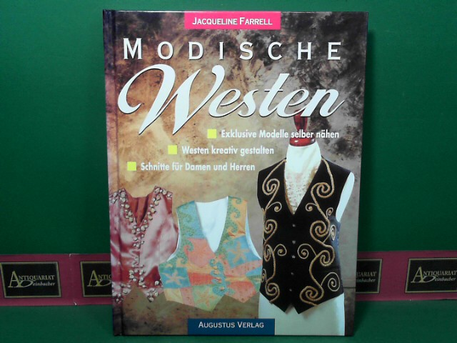 Modische Westen - Exklusive Modelle selber nähen. Westen kreativ gestalten. Schnitte für Damen und Herren. 1. Auflage