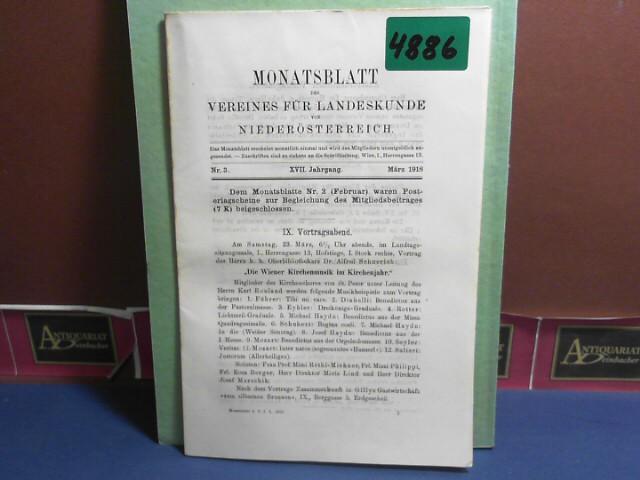 XVII. Jahrgang 1918 Nr. 3 - Monatsblatt des Vereines für Landeskunde  von Niederösterreich. 1.Auflage,