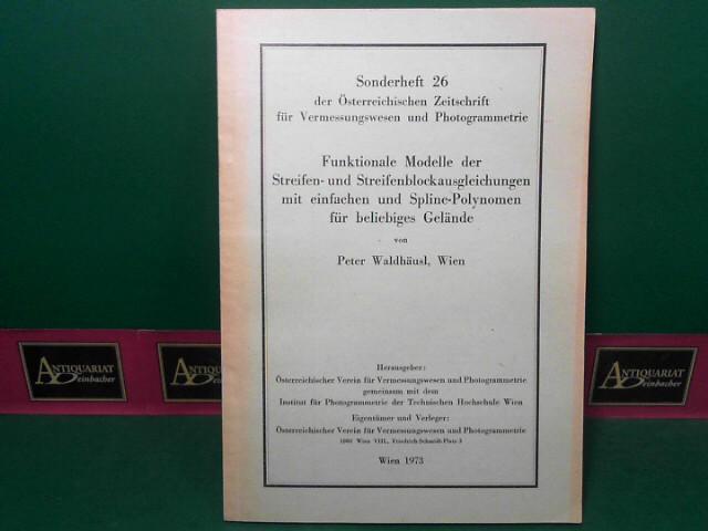 Waldhäusl, Peter: Funktionale Modelle der Streifen- und Streifenblockausgleichungen mit einfachen und Spline-Polynomen für beliebiges Gelände. (= Österreichische Zeitschrift für Vermessungswesen und Photogrammetrie, Sonderheft 26). 1.Auflage,