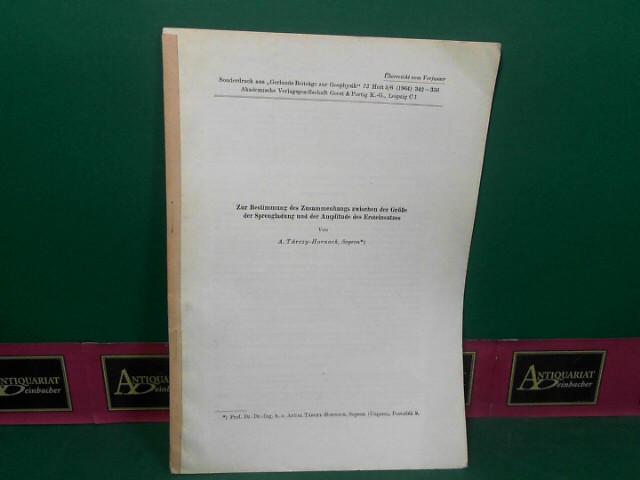 Zur Bestimmung des Zusammenhangs zwischen der Größe der Sprengladung und der Amplitude des Ersteinsatzes. (= Sonderabdruck aus Gerlands Beiträge zur Geophysik, 73). 1.Auflage,