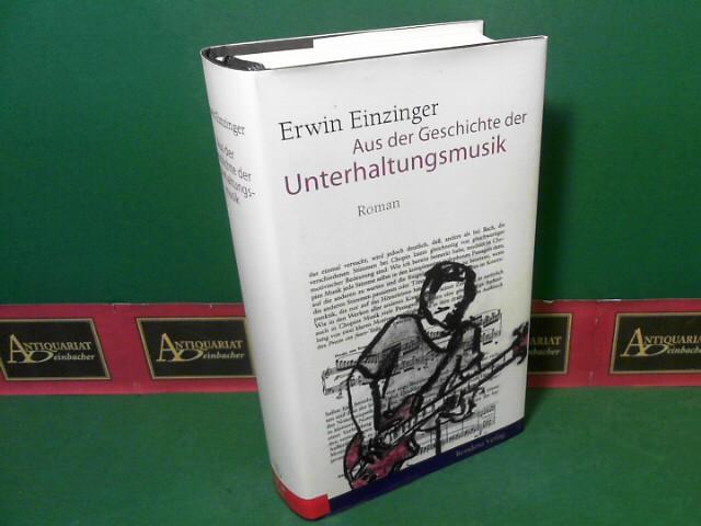 Aus der Geschichte der Unterhaltungsmusik - Roman. 1.Auflage,