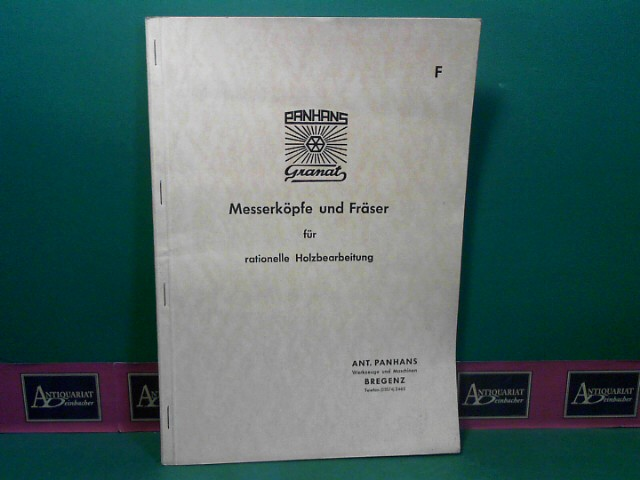 Panhans / Granat Messerköpfe und Fräser für rationelle Holzbearbeitung. (= Verkaufsprospekt und Unterlagen). 1.Auflage,