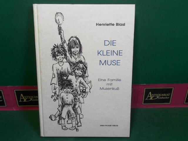 Die kleine Muse - Eine Familie mit Musenkuß. 1.Auflage,