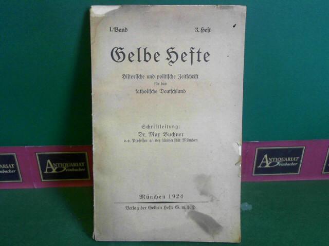Gelbe Hefte - Historische und politische Zeitschrift für das katholische Deutschland - 1.Band, Heft 3. 1.Auflage,