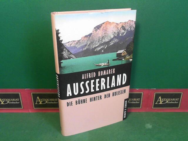 Ausseerland - Die Bühne hinter den Kulissen. 1.Auflage,