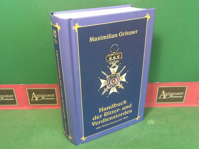 Handbuch der Ritter- und Verdienstorden aller Kulturstaaten der Welt. Reprint der Originalausgabe von 1893