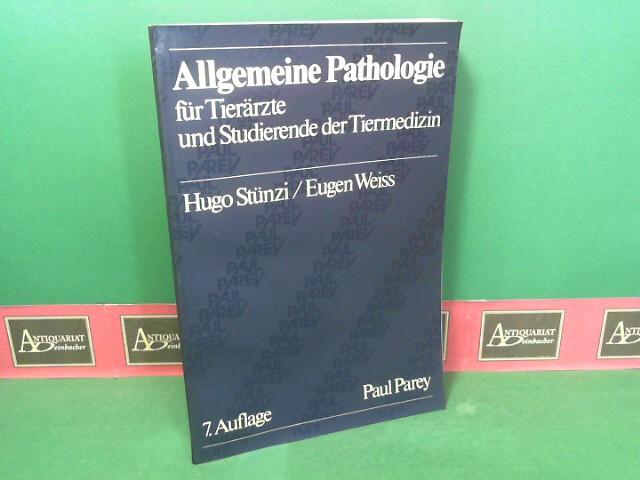 Stünzi, Hugo und Eugen Weiss: Allgemeine Pathologie für Tierärzte und Studierende der Tiermedizin. 7.Auflage,
